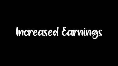 Increased Earnings